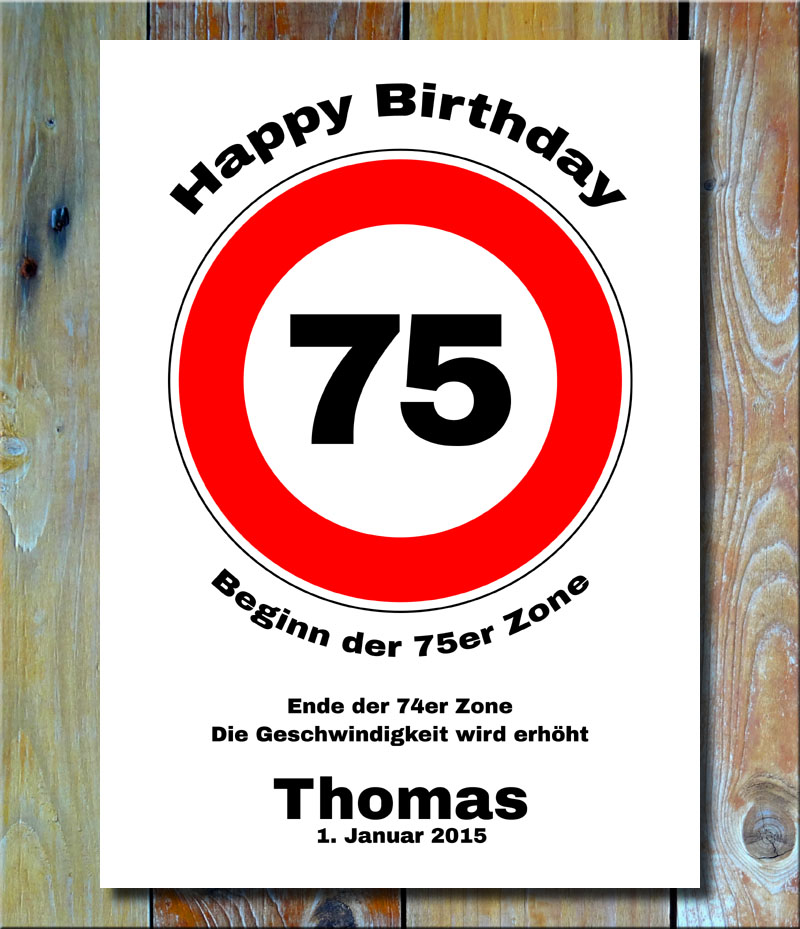 Geburtstags-Zonenschild als Verkehrszeichen 75 Jahre